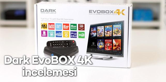 Dark EvoBOX 4K inceleme (Video)