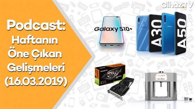 Galaxy A50 alınır mı? Evde dondurma yapılır mı? Podcast 16.03.2019