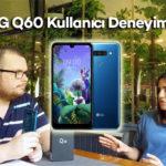 LG Q60 kullanıcı deneyimi - 1700 TL'ye LG Q60 alınır mı?
