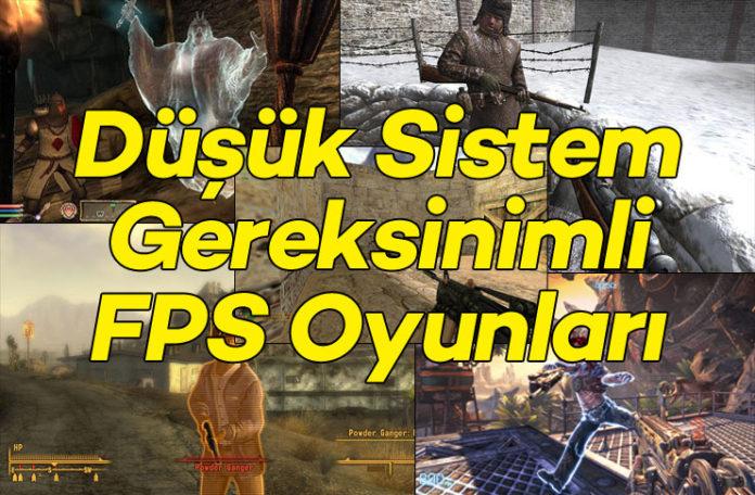 Düşük Sistem Gereksinimli En İyi FPS Oyunları