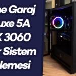 Game-Garaj-Deluxe-5A-RTX-3060-incelemesi